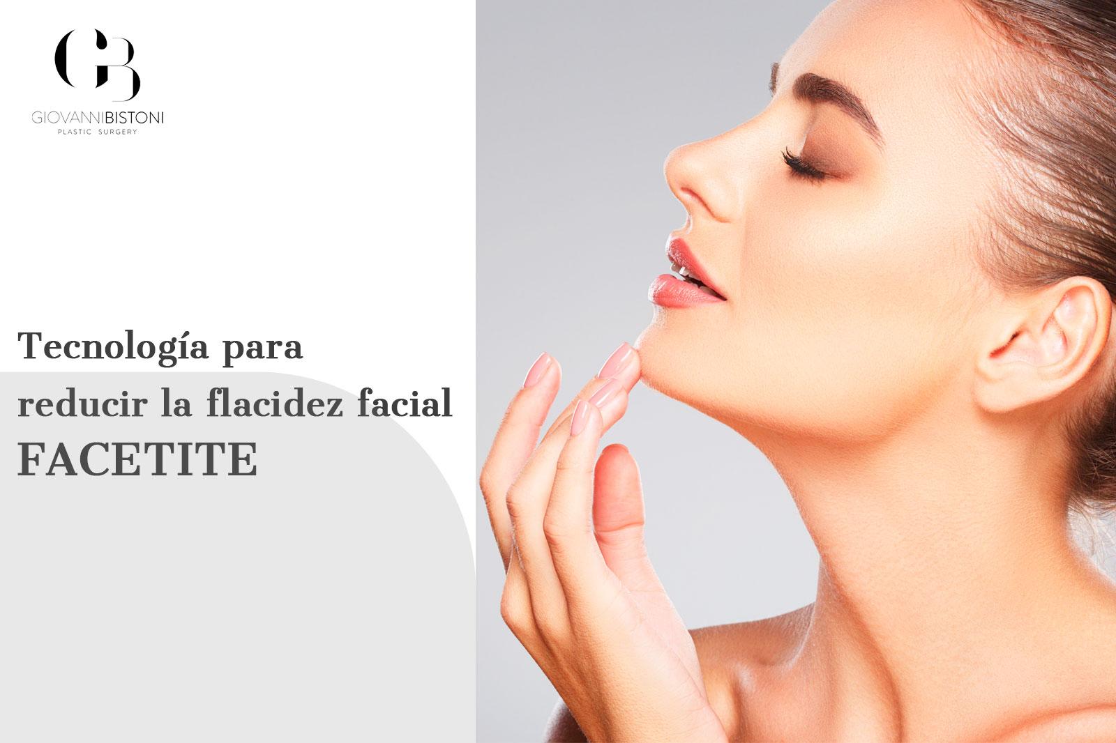Facetite tecnología para reducir la flacidez facial