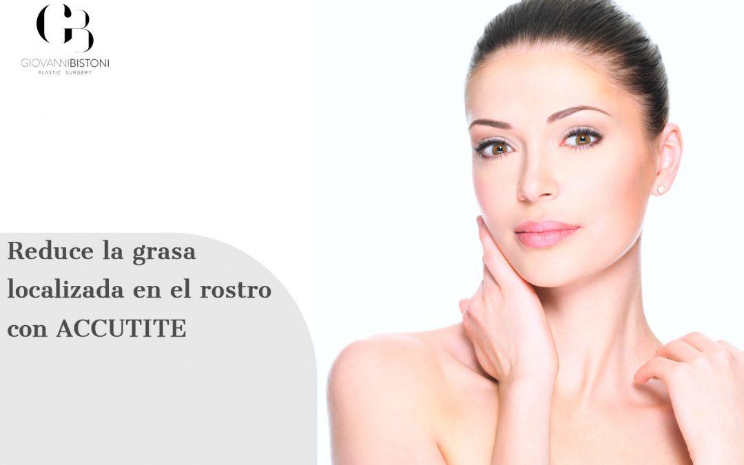 reducir la grasa localizada en el rostro con Accutite